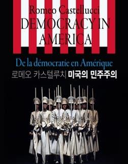 로메오 카스텔루치 <미국의 민주주의> Romeo Castellucci- Democracy in America